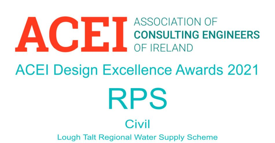 Congratulations to RPS whose work on the Irish Water Lough Talt Water Treatment Plant has been recognised as the Civil Engineering Project of the Year in the ACEI ENGINEERING EXCELLENCE AWARDS 2021.